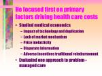 he focused first on primary factors driving health care costs