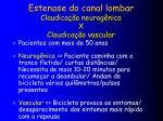 estenose do canal lombar claudica o neurog nica x claudica o vascular