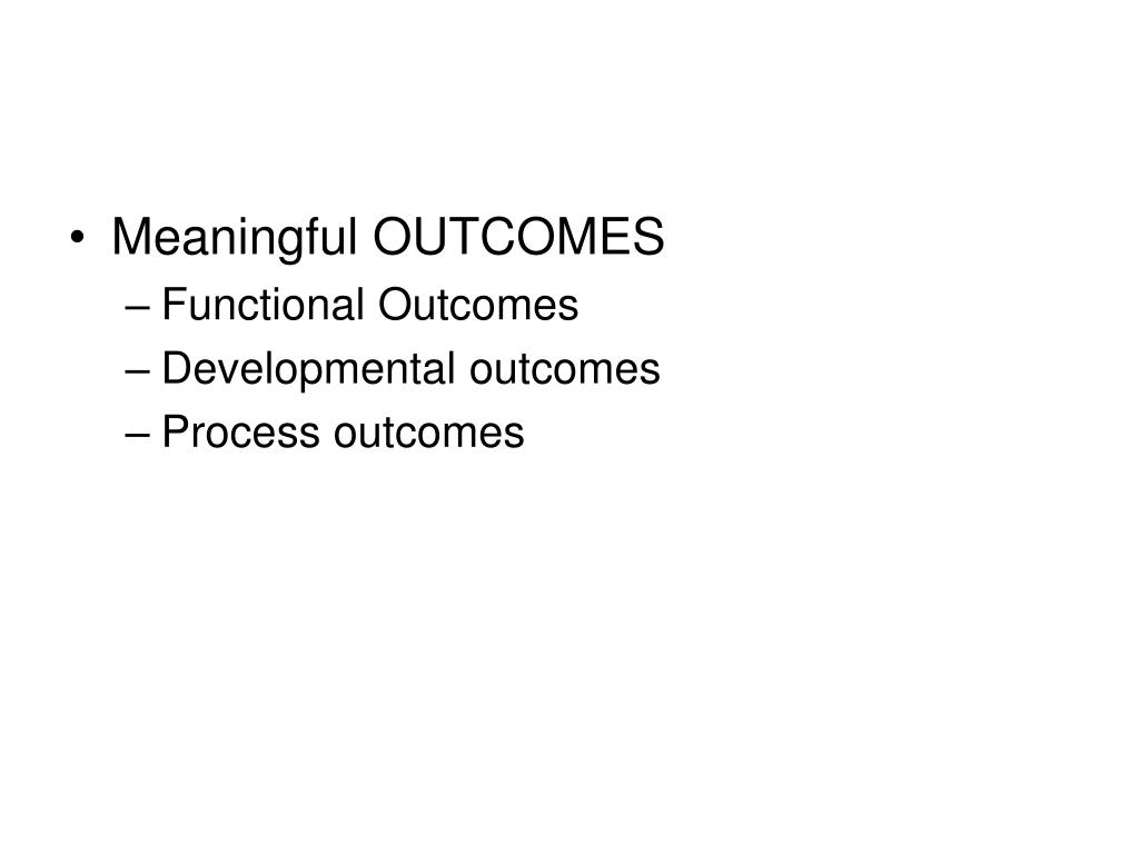 Meaningful OUTCOMES
