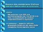 doen a das membranas hialinas sdr tipo i sdr por d ficit de surfactante22
