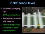 picket fence fever