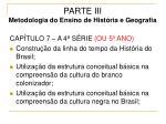 parte iii metodologia do ensino de hist ria e geografia29