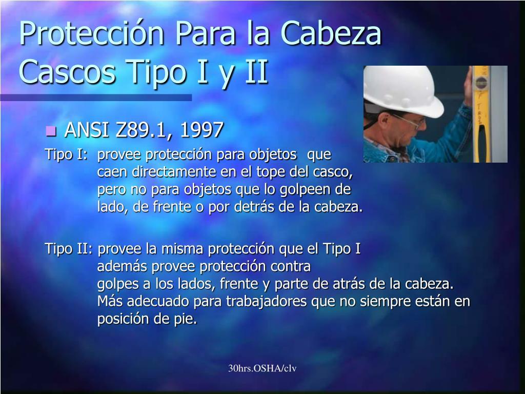 Protección Para la Cabeza Cascos Tipo I y II