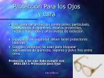 protecci n para los ojos y cara