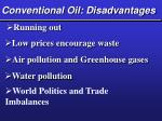 conventional oil disadvantages