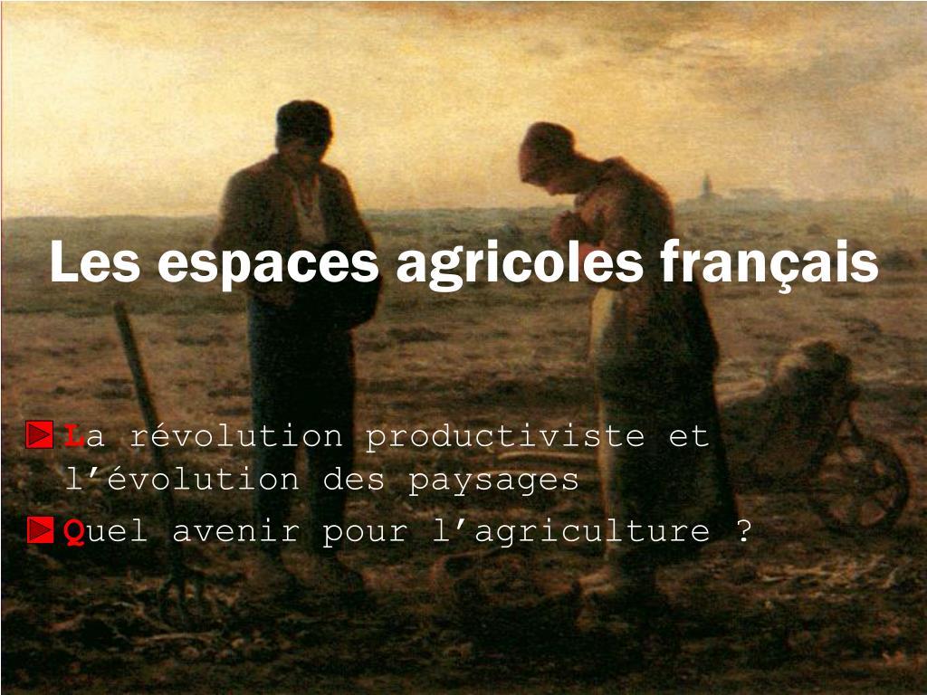 les espaces agricoles fran ais l.