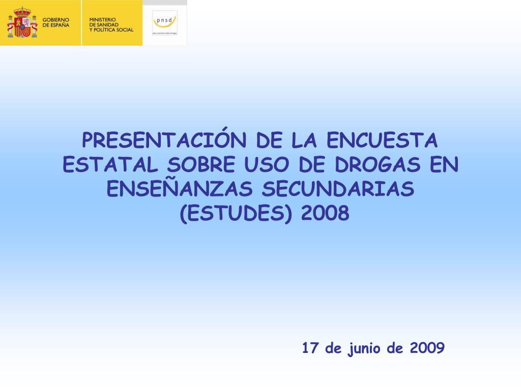 presentaci n de la encuesta estatal sobre uso de drogas en ense anzas secundarias estudes 2008 l.