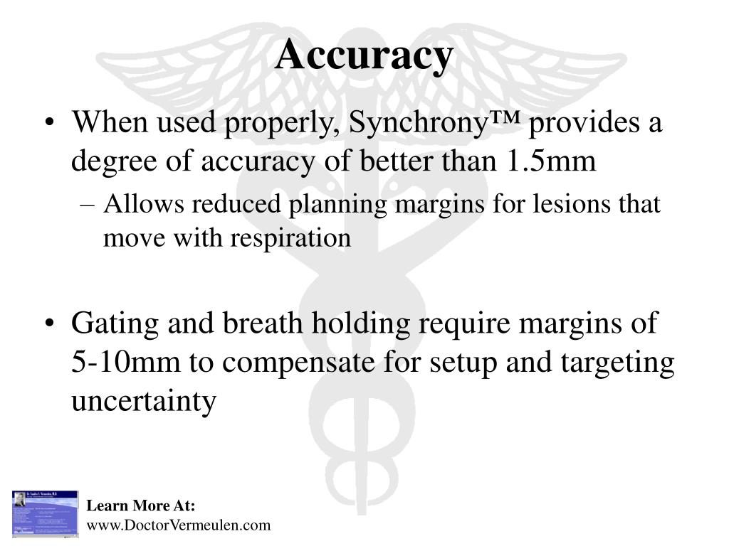 When used properly, Synchrony™ provides a degree of accuracy of better than 1.5mm