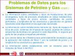 problemas de datos para los sistemas de petr leo y gas cont
