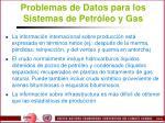 problemas de datos para los sistemas de petr leo y gas