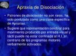 apraxia de disociaci n