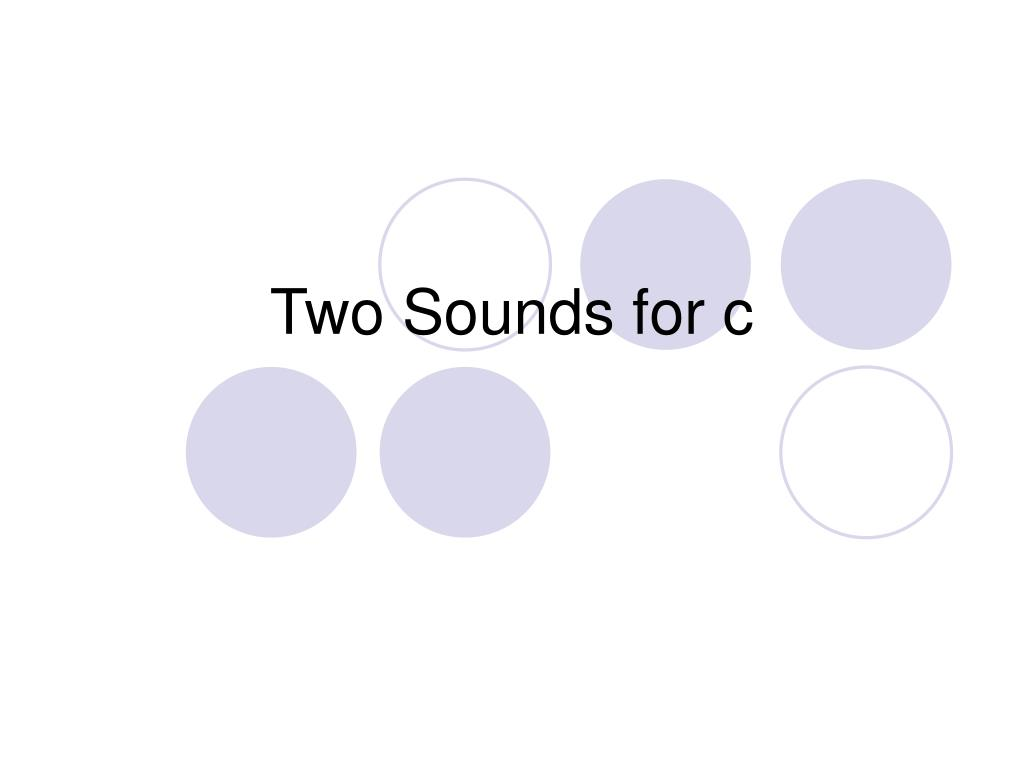 two sounds for c l.