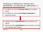 pourquoi le medecin du travail peut appara tre au service de l employeur