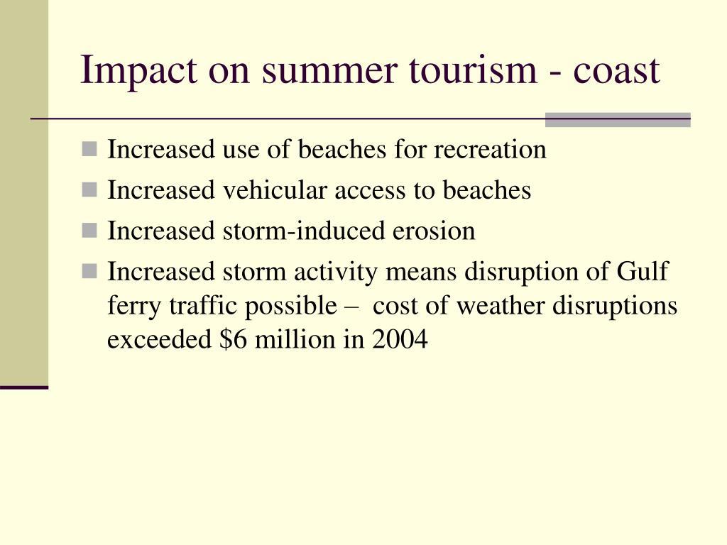 Impact on summer tourism - coast