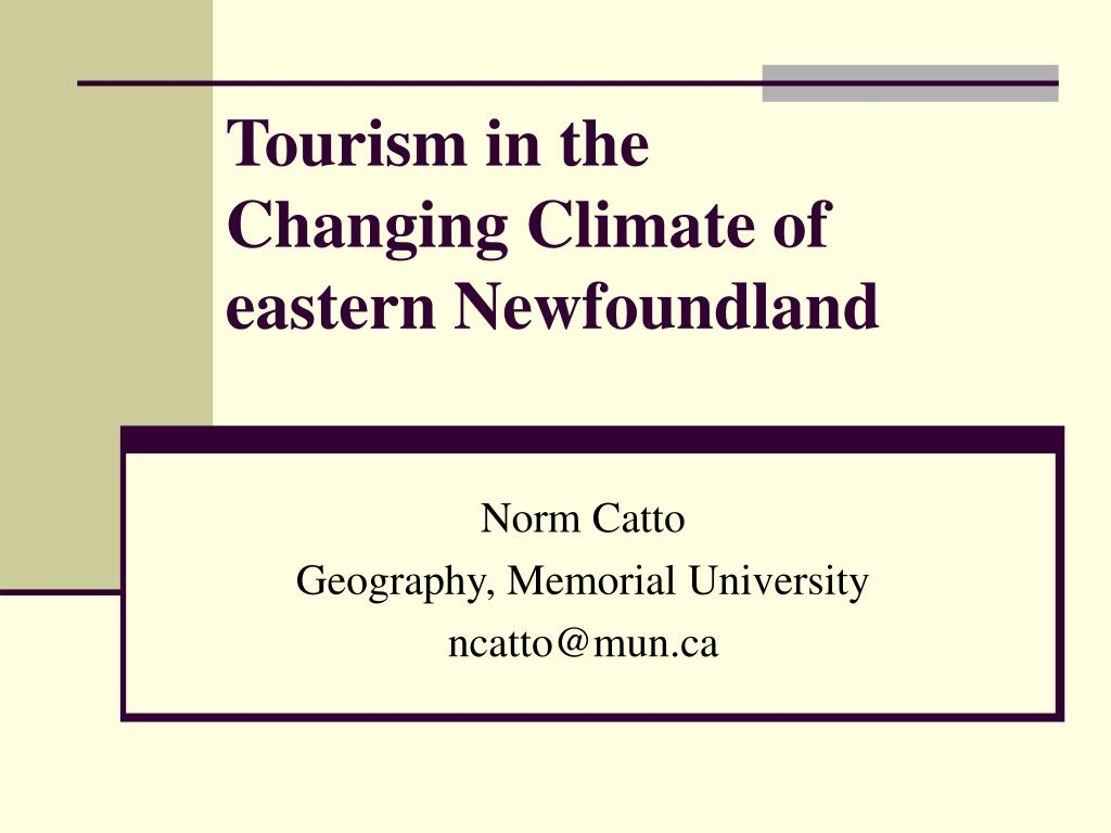 tourism in the changing climate of eastern newfoundland l.