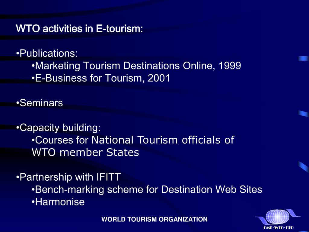WTO activities in E-tourism: