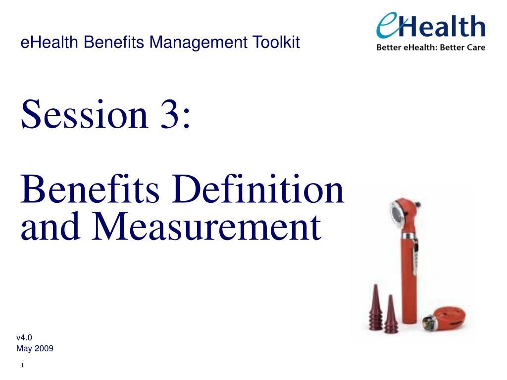 session 3 benefits definition and measurement l.
