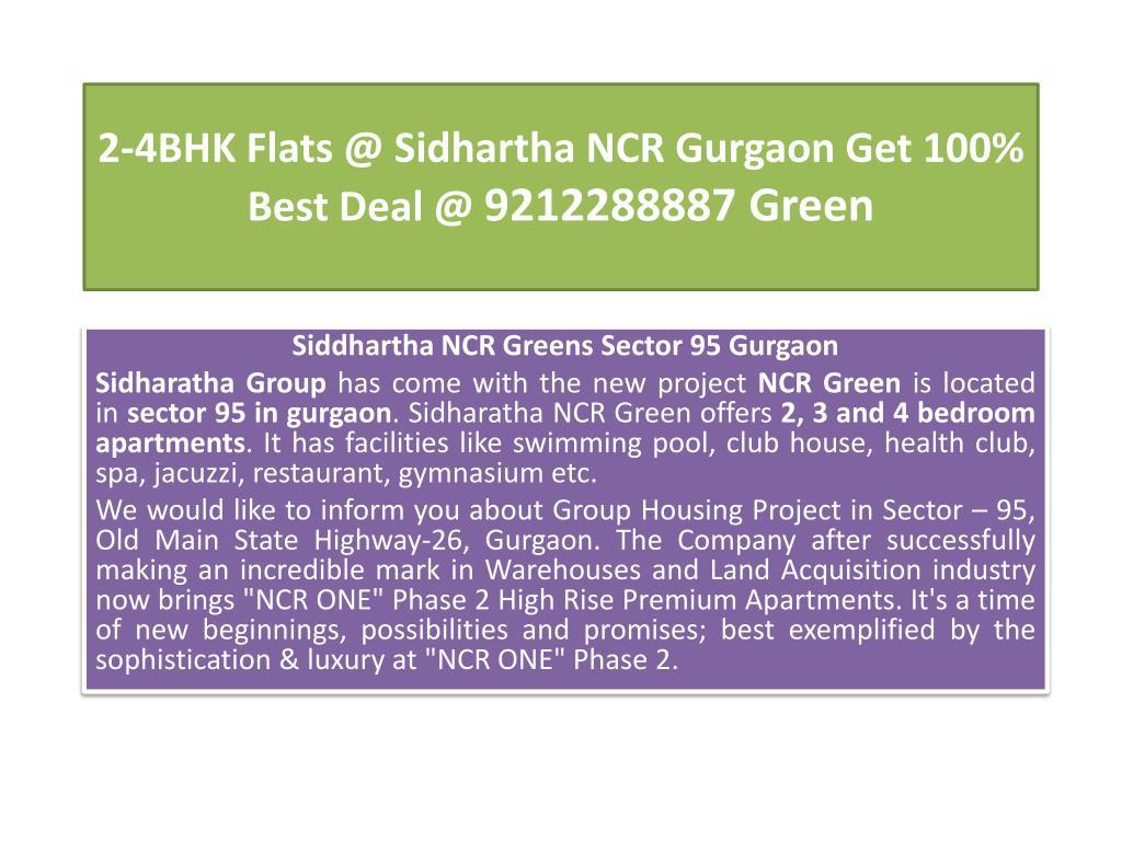 2 4bhk flats @ sidhartha ncr gurgaon get 100 best deal @ 9212288887 green l.