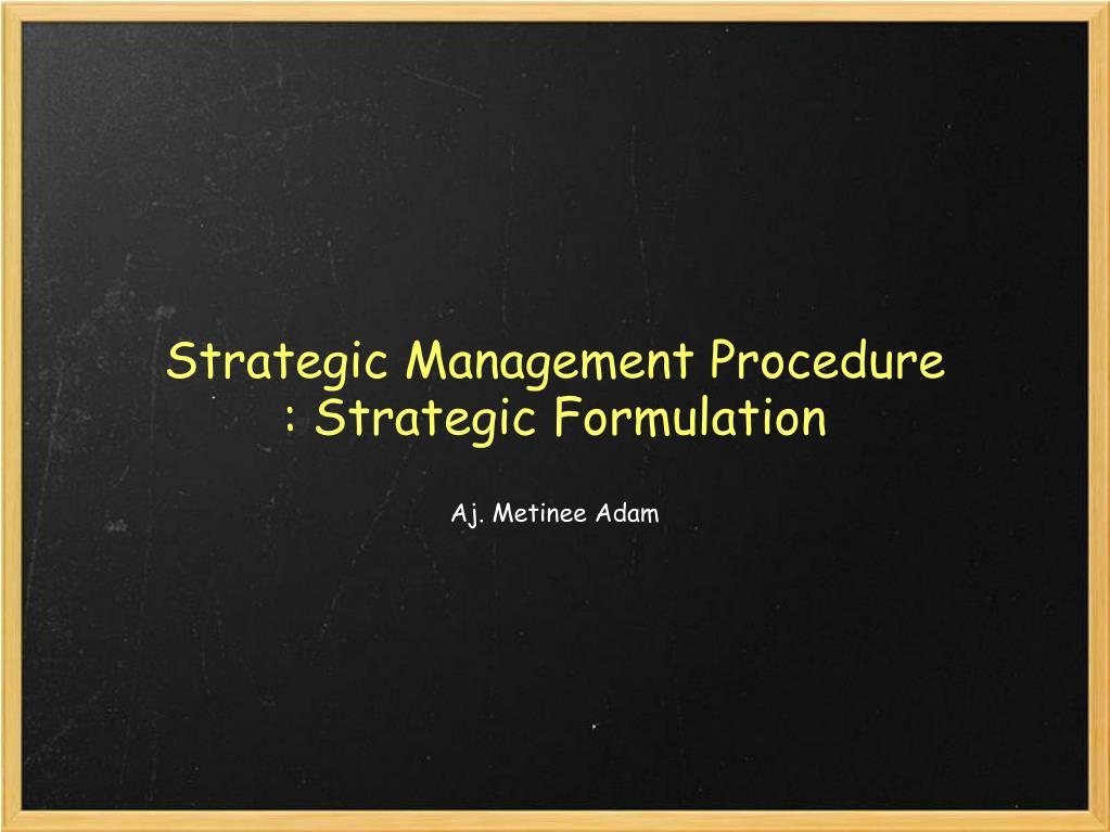 strategic management procedure strategic formulation l.
