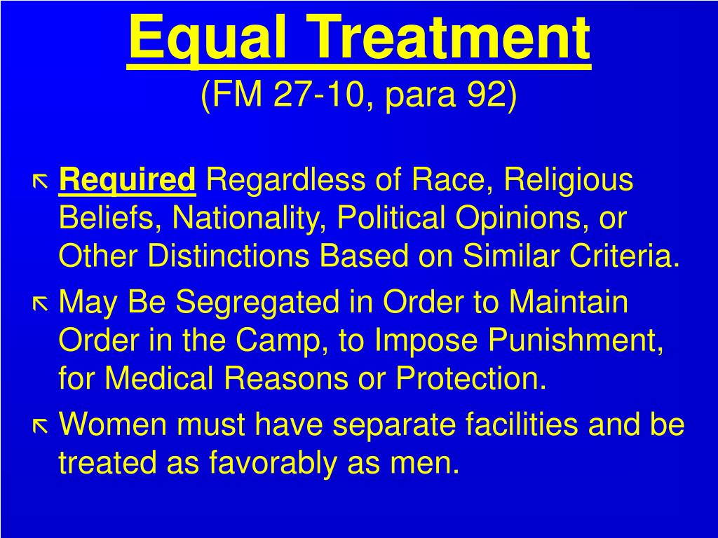 equal treatment The right to proper care and equal treatment the legal principles governing the treatment of patients are defined in the act on the status and rights of patients (no 785/1992) right to be treated with respect.