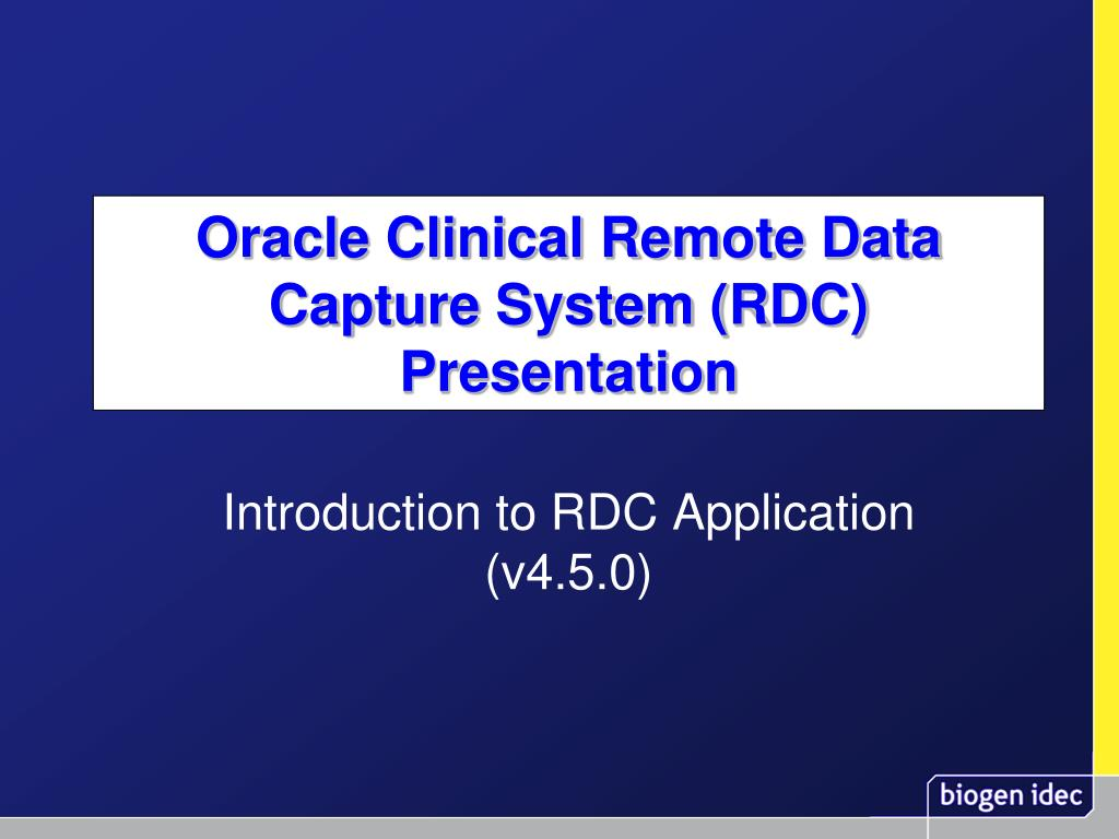 oracle clinical remote data capture system rdc presentation l.
