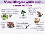 some allergens which may cause asthma