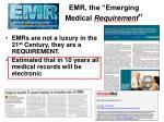 emr the emerging medical requirement