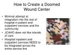 how to create a doomed wound center