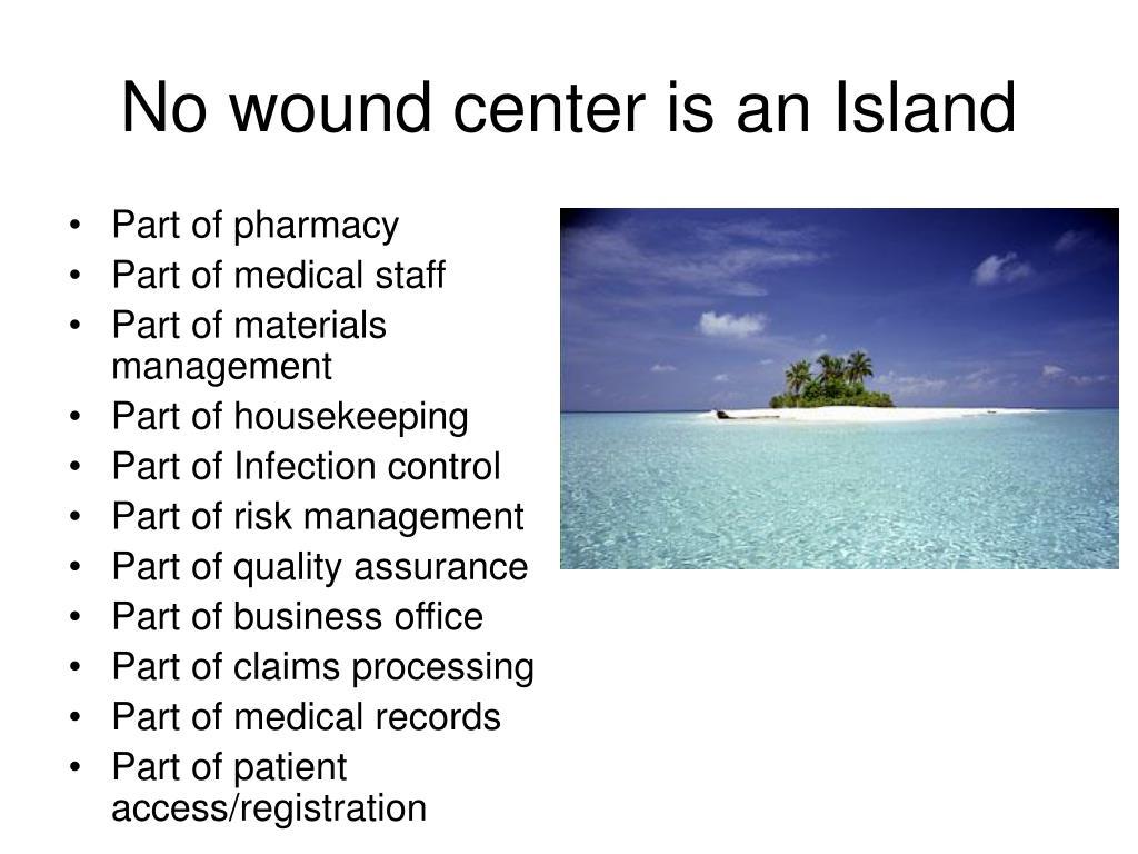 no wound center is an island l.
