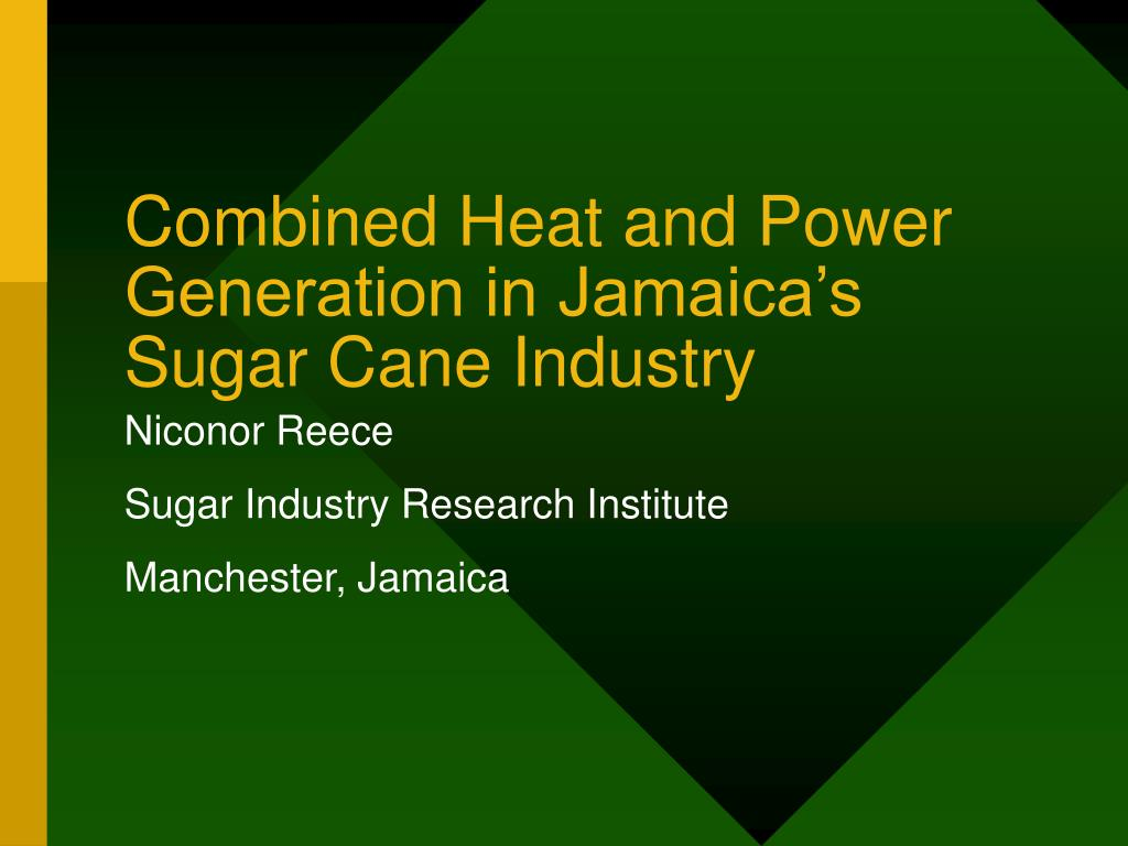 combined heat and power generation in jamaica s sugar cane industry l.