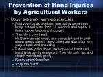 prevention of hand injuries by agricultural workers32