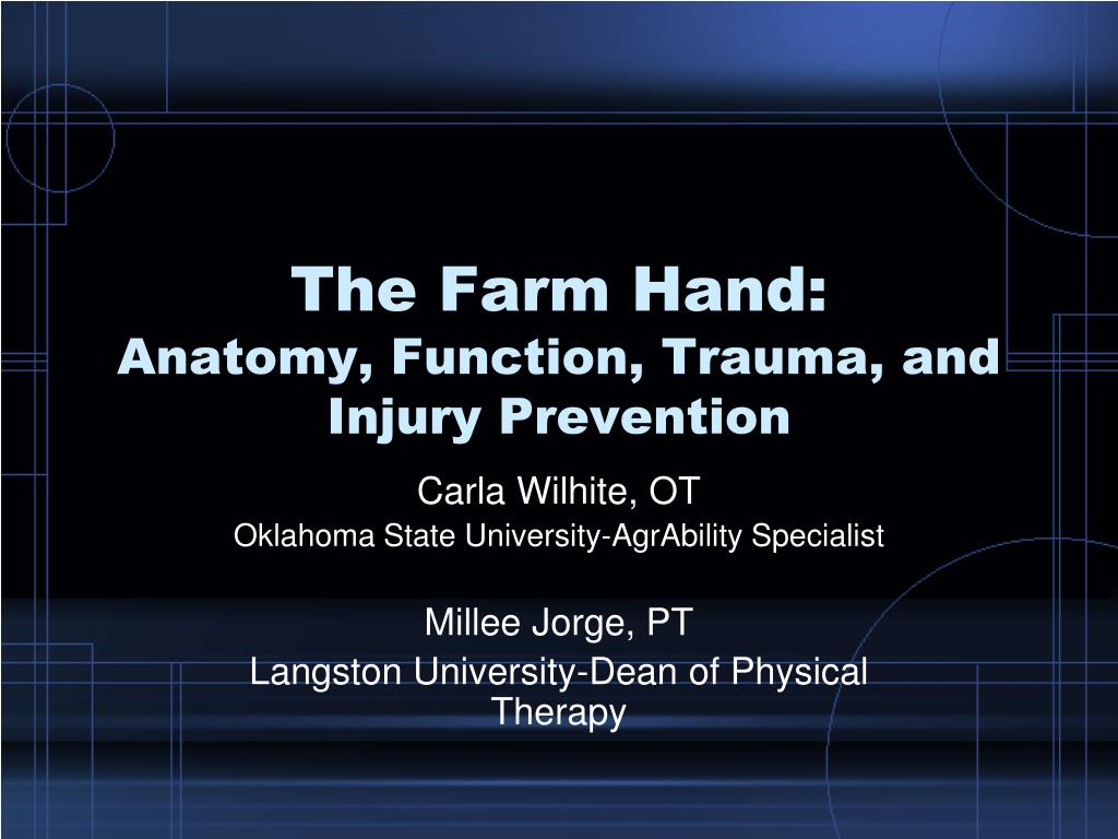 the farm hand anatomy function trauma and injury prevention l.