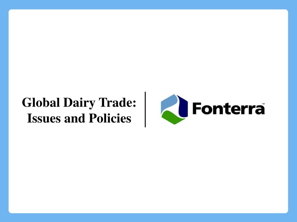 global dairy trade issues and policies l.