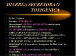 diarrea secretora o toxigenica