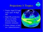 projections 3 tropics