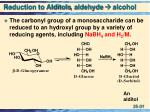 reduction to alditols aldehyde alcohol