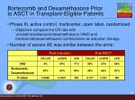 bortezomib and dexamethasone prior to asct in transplant eligible patients