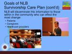 goals of nlb survivorship care plan cont d117