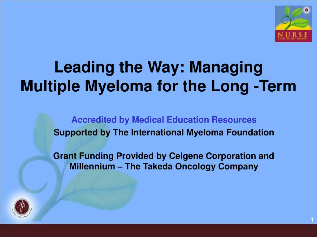 leading the way managing multiple myeloma for the long term l.