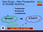 new drugs new perspective for multiple myeloma