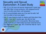 sexuality and sexual dysfunction a case study