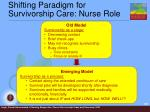 shifting paradigm for survivorship care nurse role