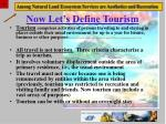 now let s define tourism