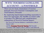 wttc tourism satellite account a foothold