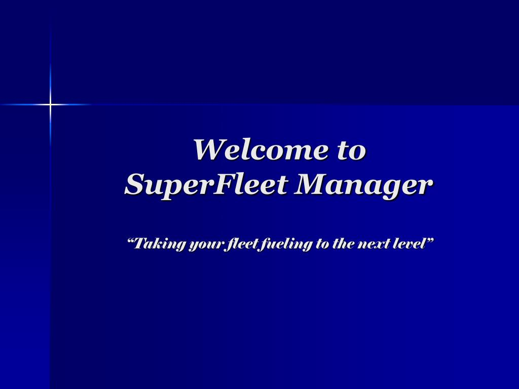 welcome to superfleet manager taking your fleet fueling to the next level l.