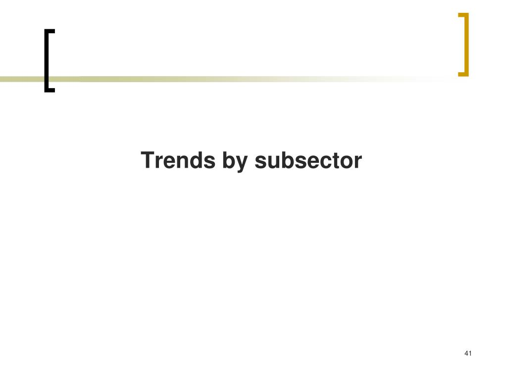 Trends by subsector