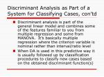 discriminant analysis as part of a system for classifying cases con td