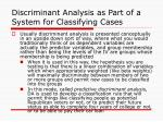 discriminant analysis as part of a system for classifying cases