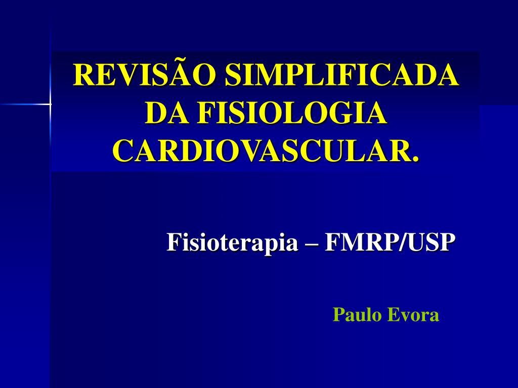 revis o simplificada da fisiologia cardiovascular l.
