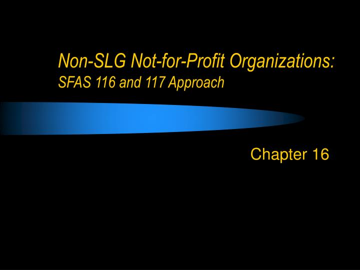 non slg not for profit organizations sfas 116 and 117 approach n.